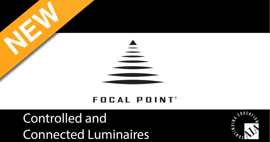 Focal Point | Controlled and Connected Luminaires