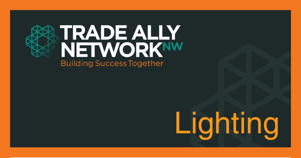 Trade Ally Network NW   Intro to the Commercial Lighting Program